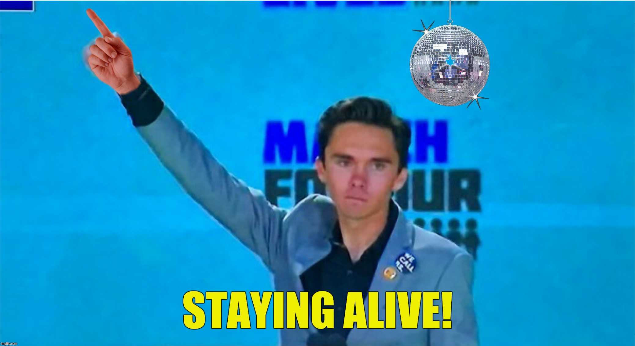 Bad Photoshop Sunday presents:  Whether you're a mother or whether you're a brother you're... | STAYING ALIVE! | image tagged in bad photoshop sunday,saturday night fever,david hogg | made w/ Imgflip meme maker