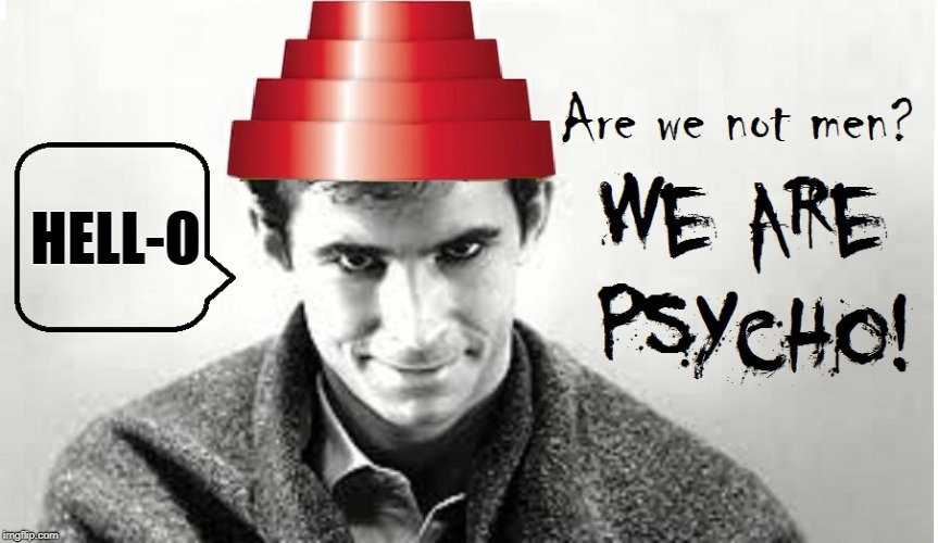 Psycho Loves Devo | HELL-O | image tagged in vince vance,anthony perkins,devo,are we not men we are devo,psycho,alfred hitchcock | made w/ Imgflip meme maker