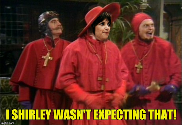 I SHIRLEY WASN'T EXPECTING THAT! | made w/ Imgflip meme maker