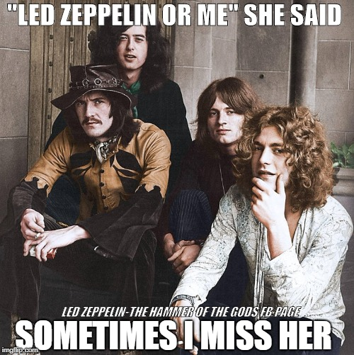 LED ZEPPELIN-THE HAMMER OF THE GODS FB PAGE | image tagged in led zeppelin,lol | made w/ Imgflip meme maker