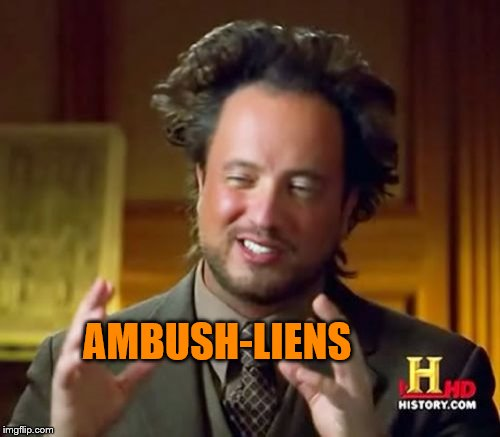 Ancient Aliens Meme | AMBUSH-LIENS | image tagged in memes,ancient aliens | made w/ Imgflip meme maker