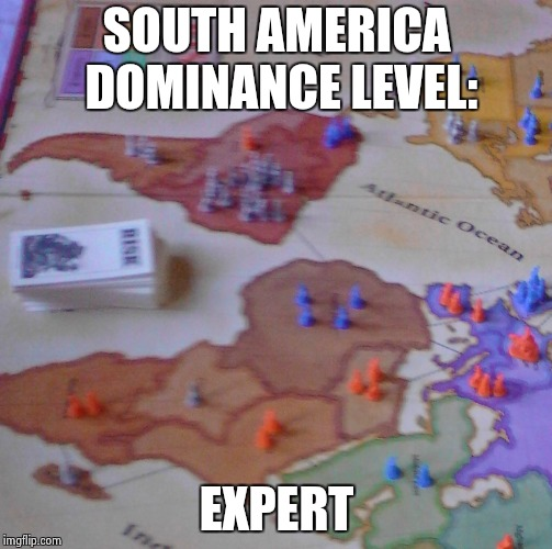 That's 15 troops there... | SOUTH AMERICA DOMINANCE LEVEL: EXPERT | image tagged in risk,south america | made w/ Imgflip meme maker