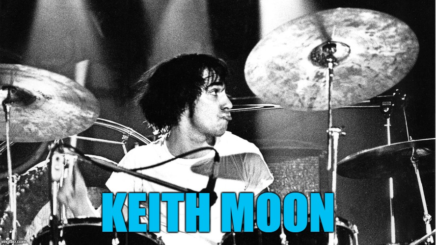 KEITH MOON | made w/ Imgflip meme maker
