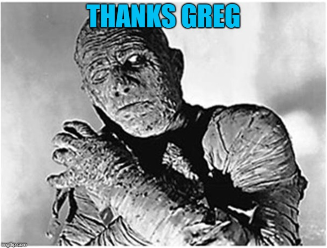 THANKS GREG | made w/ Imgflip meme maker