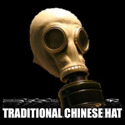 TRADITIONAL CHINESE HAT | made w/ Imgflip meme maker