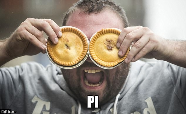 PI | made w/ Imgflip meme maker