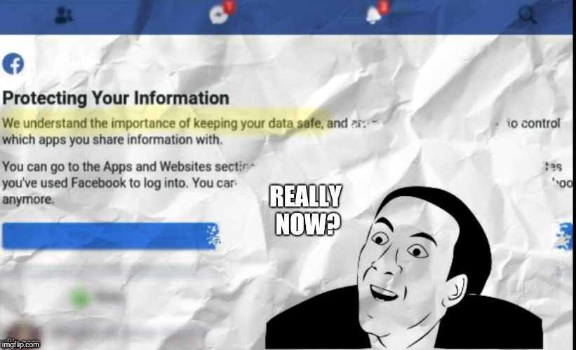 You can totally trust facebook... SIKE! | REALLY NOW? | image tagged in facebook,privacy,mark zuckerberg | made w/ Imgflip meme maker