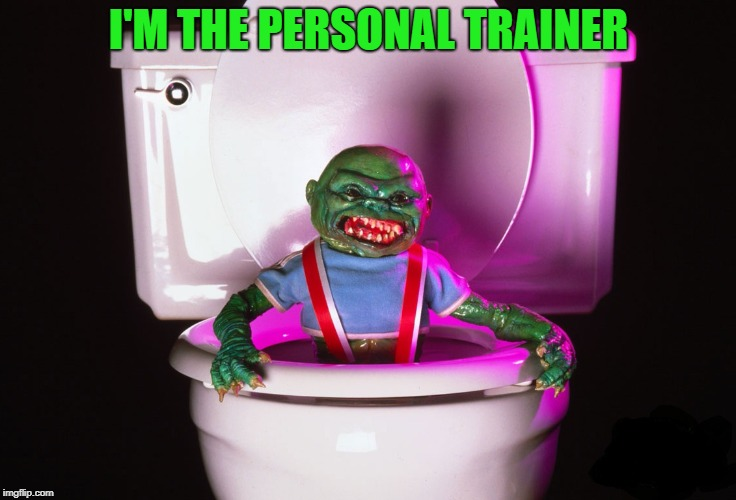 I'M THE PERSONAL TRAINER | made w/ Imgflip meme maker