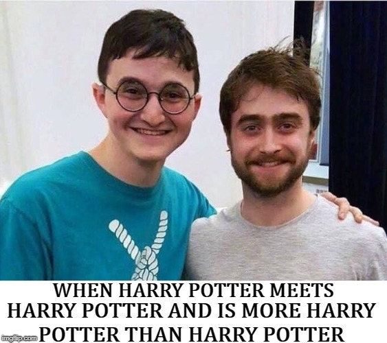 Harry Potter and the Magic Doppelganger   | WHEN HARRY POTTER MEETS HARRY POTTER AND IS MORE HARRY POTTER THAN HARRY POTTER | image tagged in harry potter,harry potter meme,memes,funny,lookalike | made w/ Imgflip meme maker