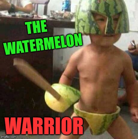 When you're on a budget, but little man wants to be a superhero | THE WARRIOR WATERMELON | image tagged in watermelon,boy,warriors,funny,toddler,funny memes | made w/ Imgflip meme maker