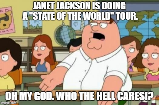 "I got bored when you said ""Janet Jackson"" 