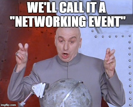 "Austin Powers Quotemarks | WE'LL CALL IT A ""NETWORKING EVENT"" 