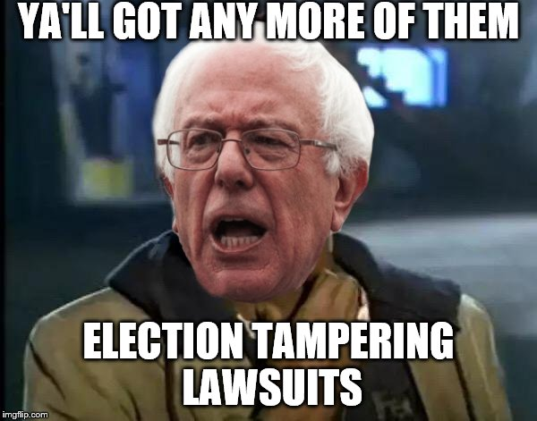 Y'all Got Any More Of That | YA'LL GOT ANY MORE OF THEM ELECTION TAMPERING LAWSUITS | image tagged in memes,y'all got any more of that,bernie sanders,election tampering,lawsuit,democratic party | made w/ Imgflip meme maker