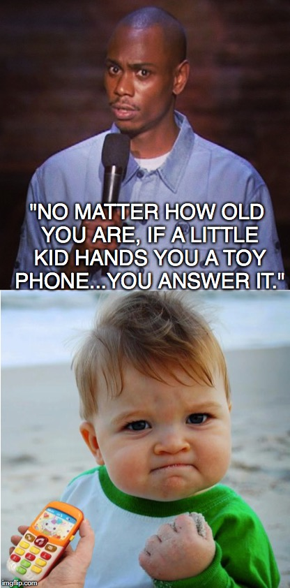 "It's For You | ""NO MATTER HOW OLD YOU ARE, IF A LITTLE KID HANDS YOU A TOY PHONE...YOU ANSWER IT."" 