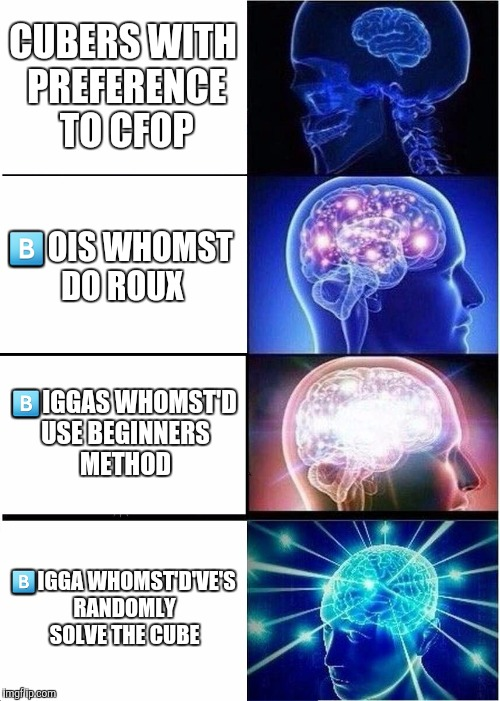 Expanding Brain Meme | CUBERS WITH PREFERENCE TO CFOP  | image tagged in memes,expanding brain | made w/ Imgflip meme maker