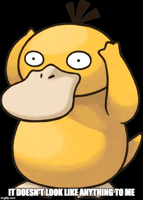 Psyduck | IT DOESN'T LOOK LIKE ANYTHING TO ME | image tagged in westworld,psyduck,capital one | made w/ Imgflip meme maker