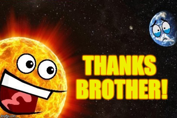 THANKS BROTHER! | made w/ Imgflip meme maker