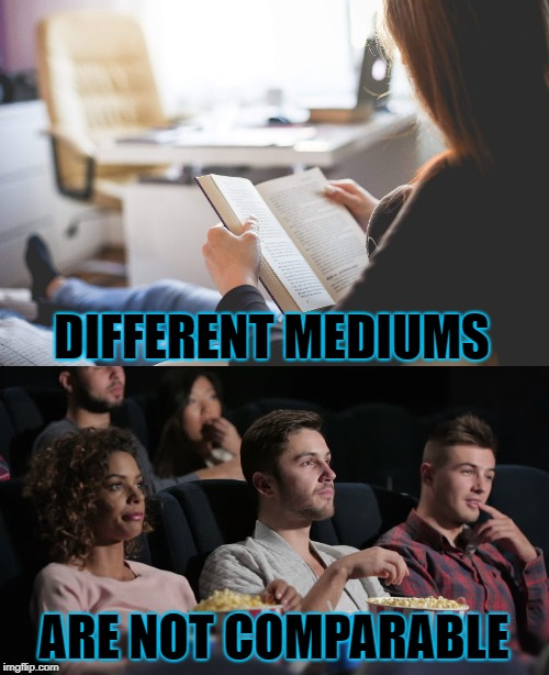 DIFFERENT MEDIUMS ARE NOT COMPARABLE | made w/ Imgflip meme maker
