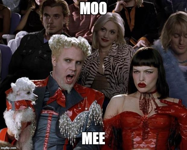 Mugatu So Hot Right Now Meme | MOO MEE | image tagged in memes,mugatu so hot right now | made w/ Imgflip meme maker