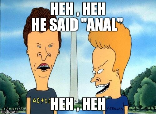 "Beavis and Butthead | HE SAID ""ANAL"" 