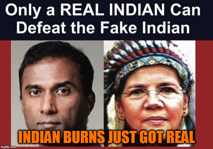 INDIAN BURNS JUST GOT REAL | image tagged in real indian | made w/ Imgflip meme maker