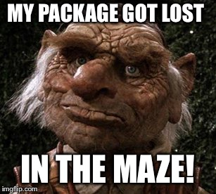 MY PACKAGE GOT LOST IN THE MAZE! | made w/ Imgflip meme maker