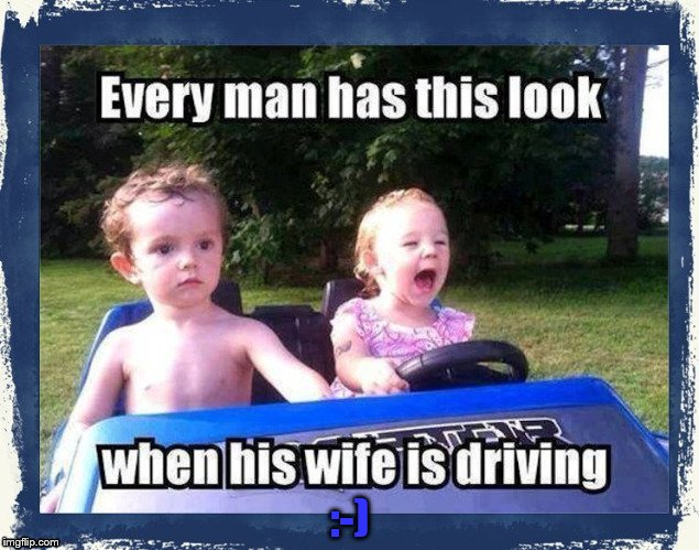 driving | :-) | image tagged in driving | made w/ Imgflip meme maker