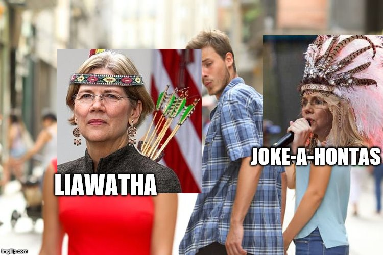 Distracted Boyfriend Meme | LIAWATHA JOKE-A-HONTAS | image tagged in memes,distracted boyfriend | made w/ Imgflip meme maker