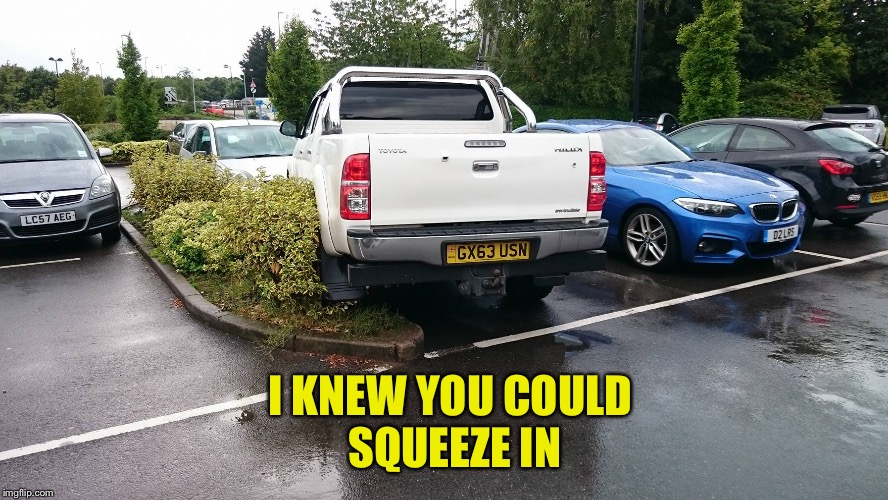 I KNEW YOU COULD SQUEEZE IN | made w/ Imgflip meme maker