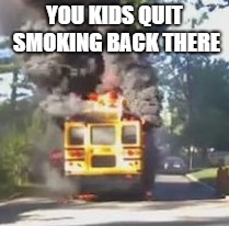 YOU KIDS QUIT SMOKING BACK THERE | made w/ Imgflip meme maker