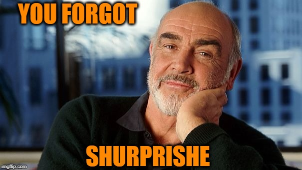 sean | YOU FORGOT SHURPRISHE | image tagged in sean | made w/ Imgflip meme maker