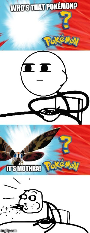 Who's that Pokémon? | WHO'S THAT POKÉMON? IT'S MOTHRA! | image tagged in who's that pokmon | made w/ Imgflip meme maker