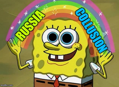 Imagination Spongebob |  RUSSIA; COLLUSION | image tagged in memes,imagination spongebob | made w/ Imgflip meme maker