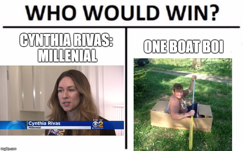 Who Would Win? Meme | CYNTHIA RIVAS: MILLENIAL ONE BOAT BOI | image tagged in memes,who would win | made w/ Imgflip meme maker