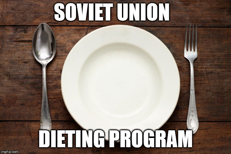How to lose weight soviet style | SOVIET UNION DIETING PROGRAM | image tagged in weight loss,soviet union,dieting,obesity,fat fucks | made w/ Imgflip meme maker