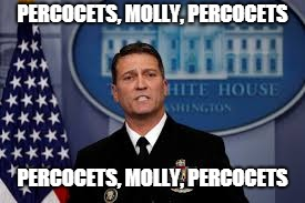 Molly Percocet | PERCOCETS, MOLLY, PERCOCETS PERCOCETS, MOLLY, PERCOCETS | image tagged in ronny jackson,molly,percocet,mask off | made w/ Imgflip meme maker