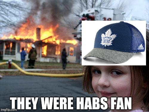 Disaster Girl Meme | THEY WERE HABS FAN | image tagged in memes,disaster girl | made w/ Imgflip meme maker