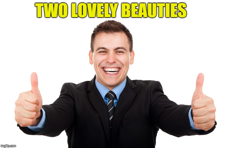 TWO LOVELY BEAUTIES | made w/ Imgflip meme maker