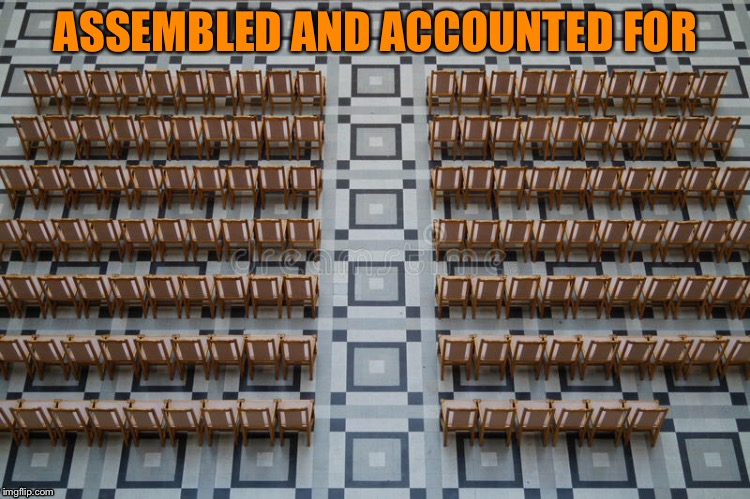 ASSEMBLED AND ACCOUNTED FOR | made w/ Imgflip meme maker