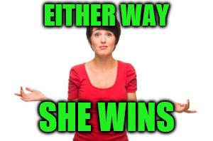 EITHER WAY SHE WINS | made w/ Imgflip meme maker
