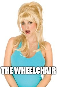 THE WHEELCHAIR | made w/ Imgflip meme maker