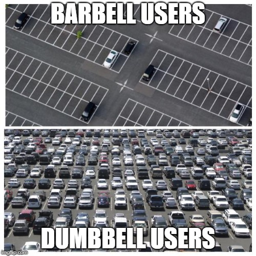 BARBELL USERS DUMBBELL USERS | image tagged in gym memes | made w/ Imgflip meme maker