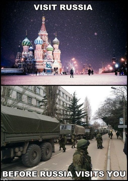 VISIT RUSSIA... before russia visits YOU! | image tagged in russia,memes,funny | made w/ Imgflip meme maker