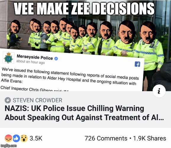 Alfie Evans | VEE MAKE ZEE DECISIONS | image tagged in alfie evans,england,nazi england,freedom of speech,nazi | made w/ Imgflip meme maker