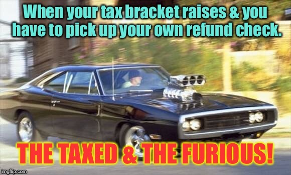 Thanks California! | . | image tagged in memes,the taxed  the furious,1970 dodge charger,pick up check,calufornia taxes | made w/ Imgflip meme maker