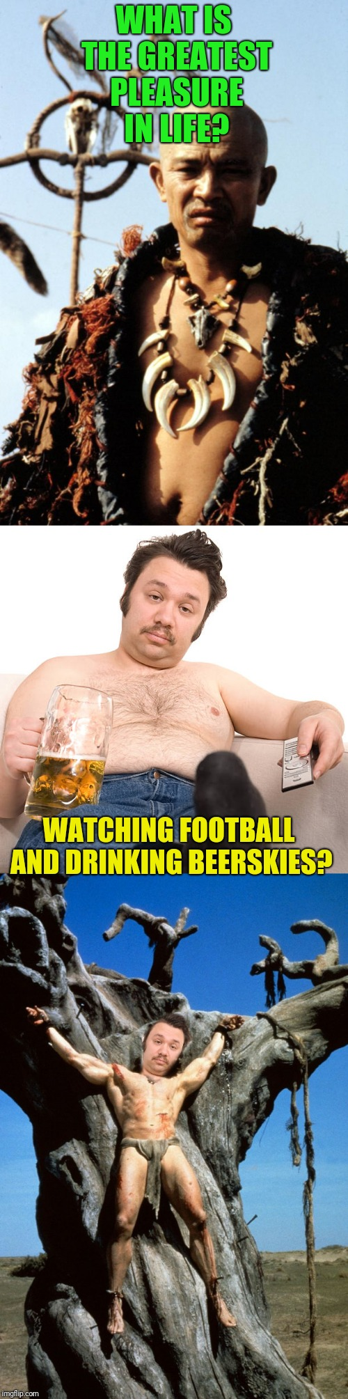 Tie him to the Tree of Woe, seems to be my thing this week | WHAT IS THE GREATEST PLEASURE IN LIFE? WATCHING FOOTBALL AND DRINKING BEERSKIES? | image tagged in conan,tree of woe | made w/ Imgflip meme maker