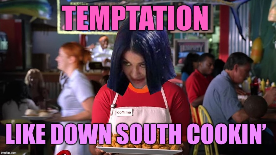 Mima the Prawn Star | TEMPTATION LIKE DOWN SOUTH COOKIN' | image tagged in mima the prawn star | made w/ Imgflip meme maker