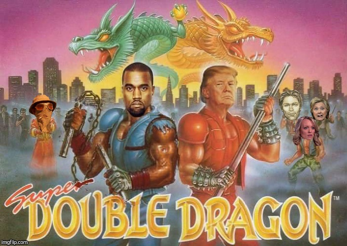 Super Double Dragon Energy  | image tagged in donald trump,kanye west,hillary clinton,stormy daniels,mugshot | made w/ Imgflip meme maker