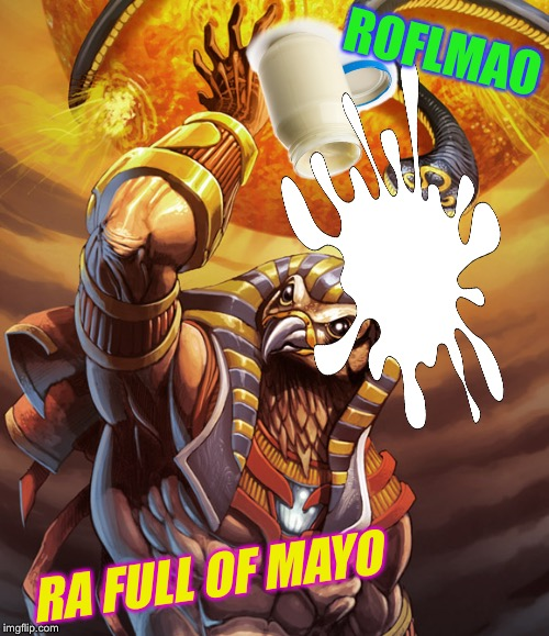 RA FULL OF MAYO ROFLMAO | made w/ Imgflip meme maker