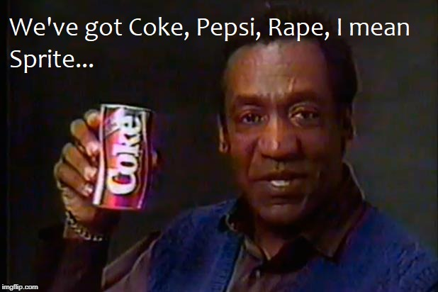 GET IT DONE | image tagged in bill cosby,funny memes,hilarious,dark humor,rape | made w/ Imgflip meme maker